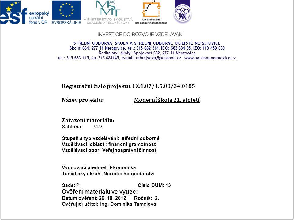  Vypracujte referáty na téma: ◦ Česká národní banka ◦ Český statistický úřad ◦ Hospodářská komora ČR