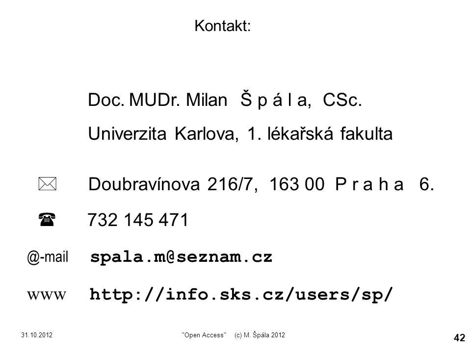 31.10.2012 42 Kontakt: Doc. MUDr. Milan Š p á l a, CSc.