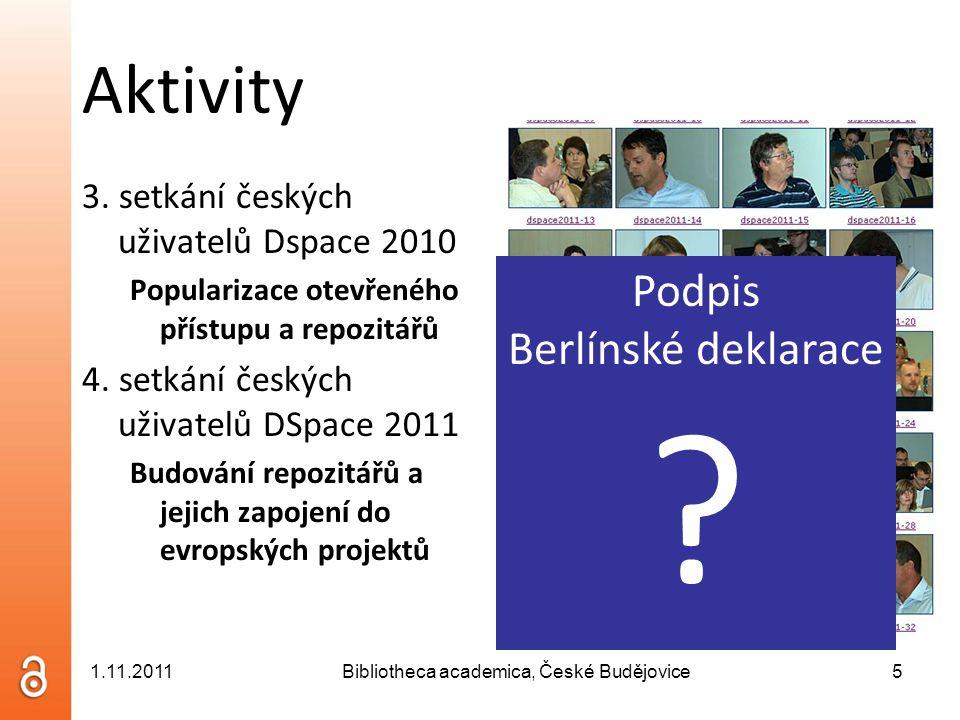 Aktivity 3. setkání českých uživatelů Dspace 2010 Popularizace otevřeného přístupu a repozitářů 4.