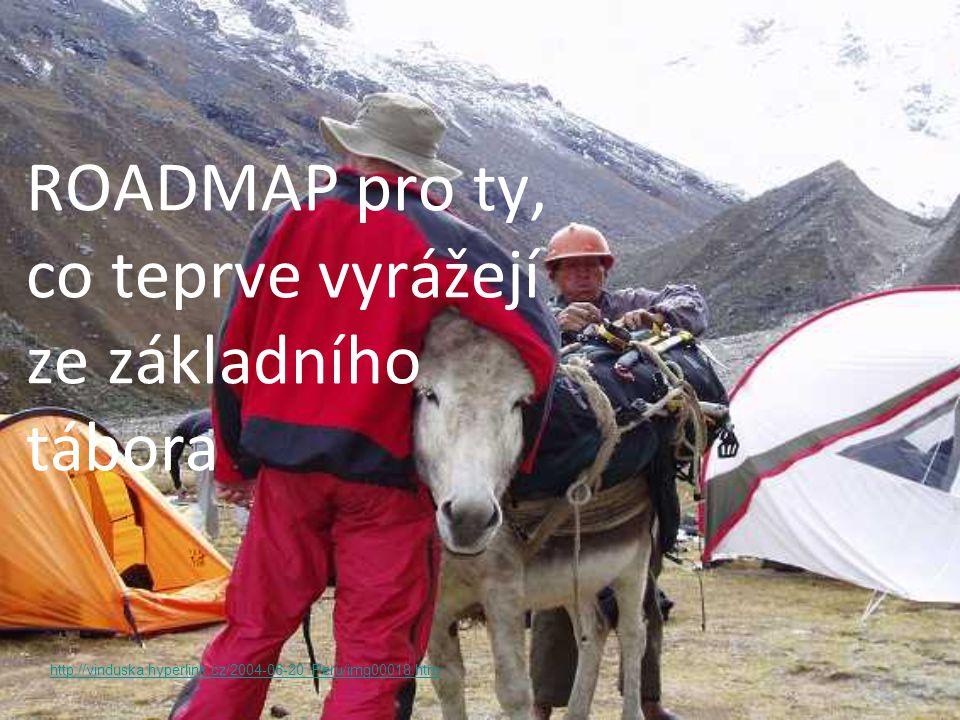 ROADMAP pro ty, co teprve vyrážejí ze základního tábora http://vinduska.hyperlink.cz/2004-06-20_Peru/img00018.htm