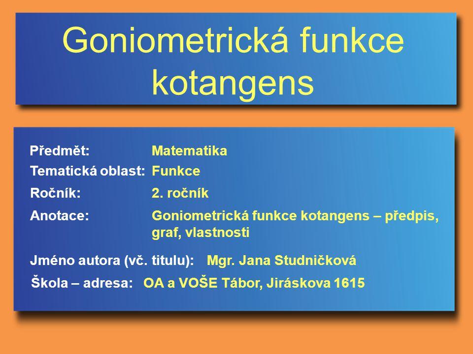 Goniometrická funkce kotangens Jméno autora (vč.