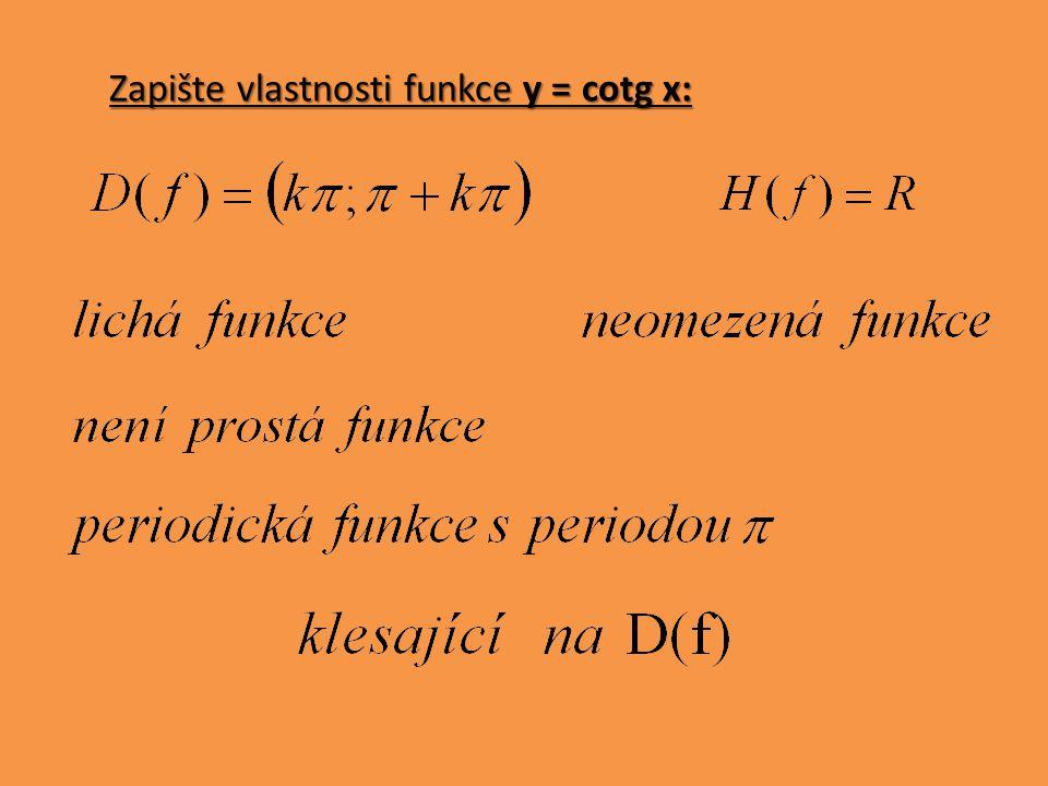 Zapište vlastnosti funkce y = cotg x:
