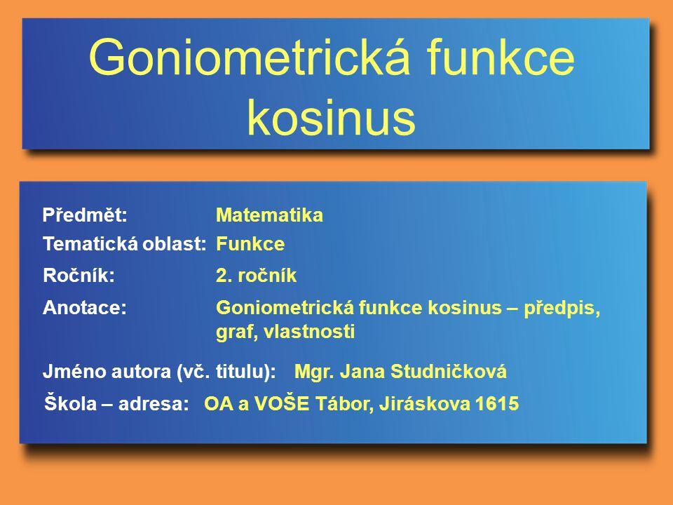 Goniometrická funkce kosinus Jméno autora (vč.