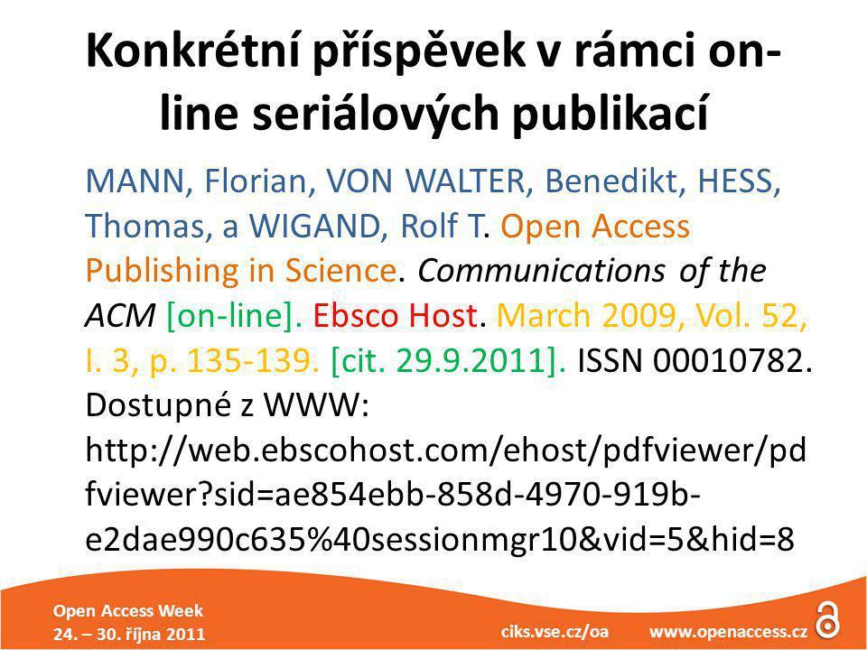 Open Access Week 24. – 30. října 2011 ciks.vse.cz/oa www.openaccess.cz Konkrétní příspěvek v rámci on- line seriálových publikací MANN, Florian, VON W