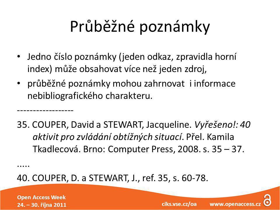 Open Access Week 24. – 30. října 2011 ciks.vse.cz/oa www.openaccess.cz Průběžné poznámky Jedno číslo poznámky (jeden odkaz, zpravidla horní index) můž