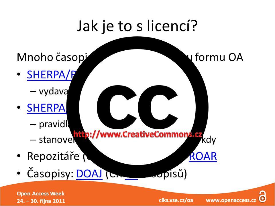 Open Access Week 24. – 30. října 2011 ciks.vse.cz/oa www.openaccess.cz Jak je to s licencí.