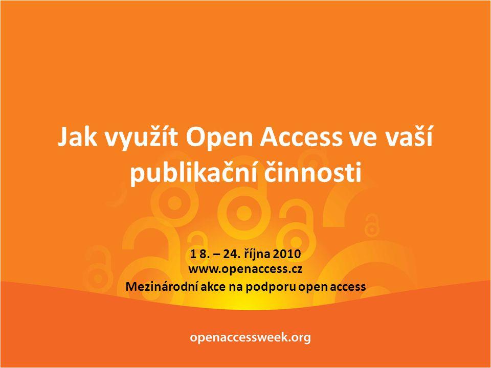 Jak využít Open Access ve vaší publikační činnosti 1 8.