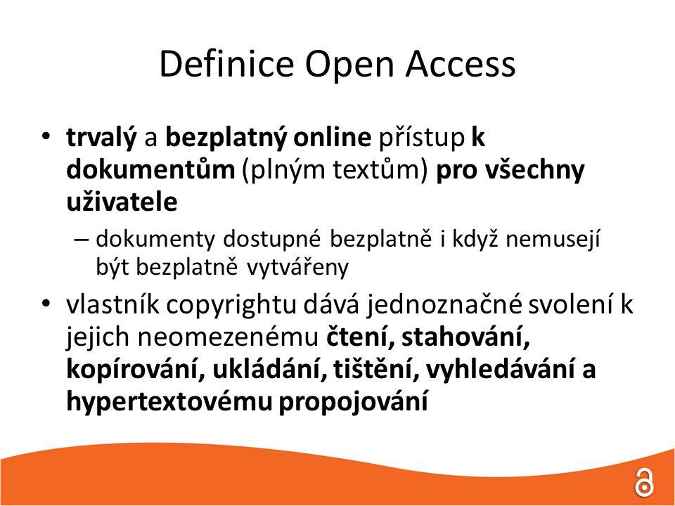 Budapešťská iniciativa (BOAI) Hlavní cíl – získání finančních zdrojů na podporu změn stávajícího ekonomického způsobu financování existujících časopisů a posílení vzniku nových časopisů Definuje zlatou a zelenou cestu k OA všechny náklady na publikování by měly být hrazeny autorem, resp.