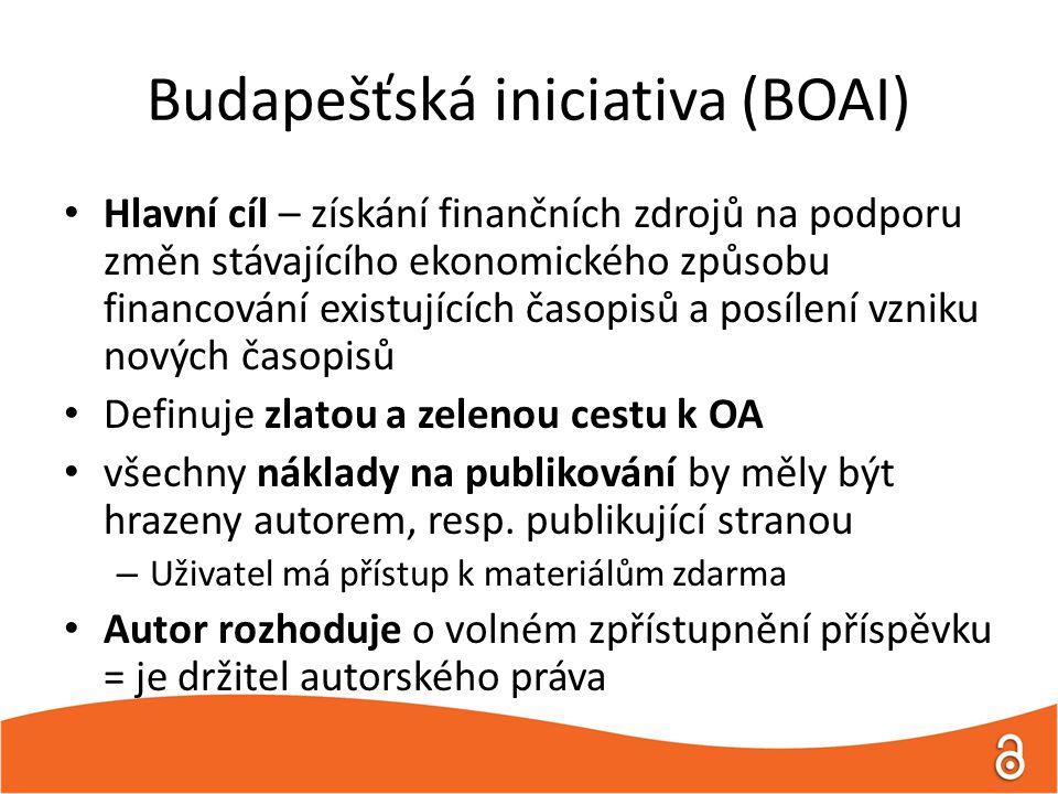 Budapešťská iniciativa ( BOAI ) Vyjadřuje základní principy, strategie a závazky uplatňované při prosazování otevřeného přístupu k informacím Definuje dvě cesty otevřeného přístupu: – auto-archivace v institucionálních či oborových repozitářích – budování archivů a repozitářů pro ukládání časopisů s otevřeným přístupem