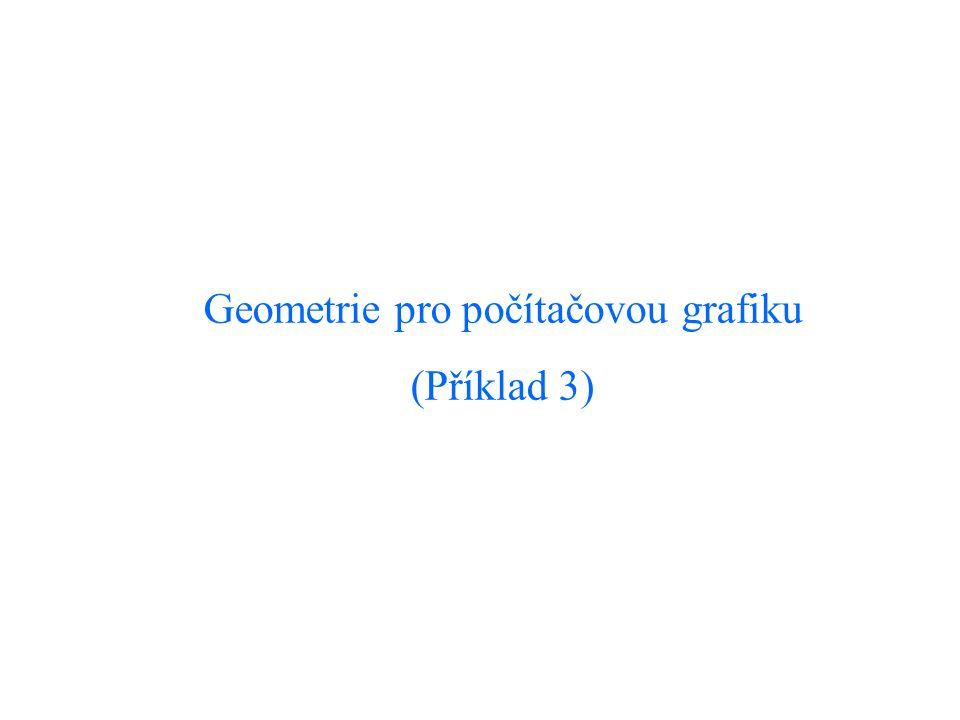 Geometrie pro počítačovou grafiku (Příklad 3)
