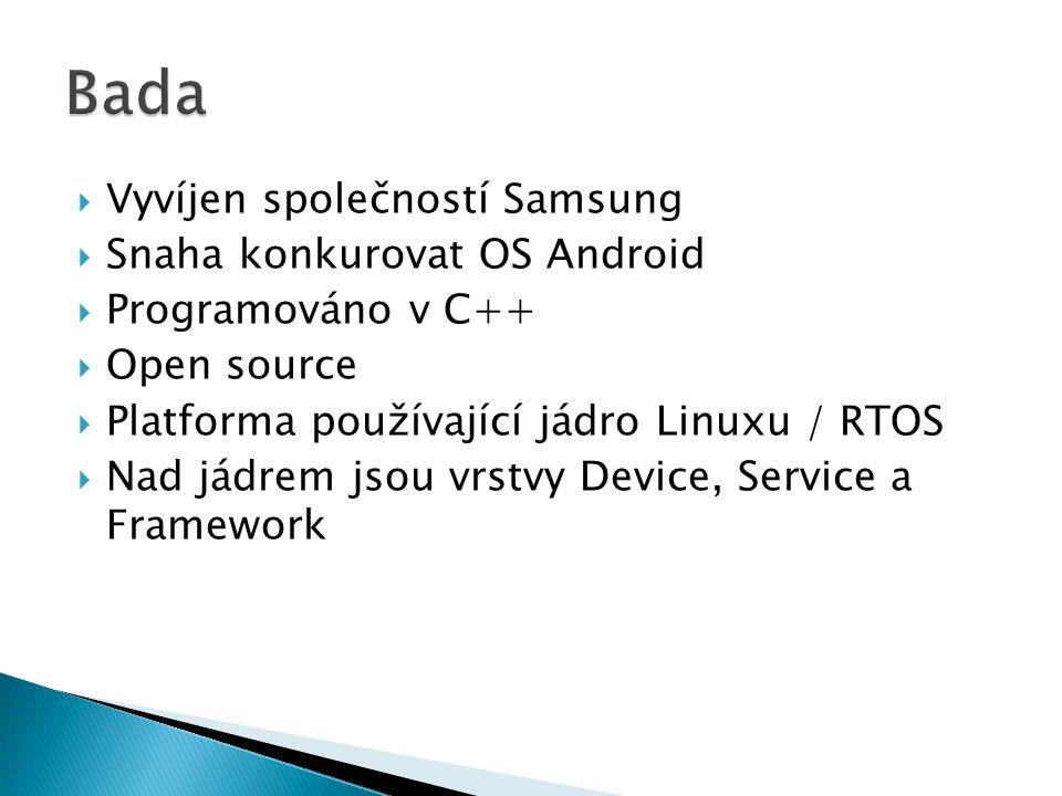  Vyvíjen společností Samsung  Snaha konkurovat OS Android  Programováno v C++  Open source  Platforma používající jádro Linuxu / RTOS  Nad jádrem jsou vrstvy Device, Service a Framework