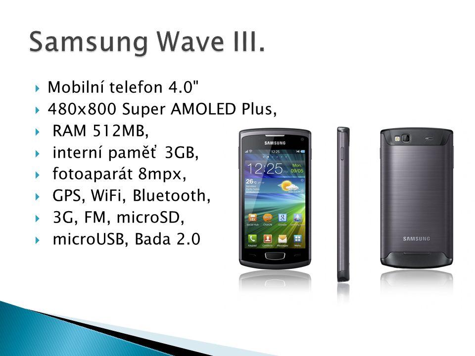 Mobilní telefon 4.0  480x800 Super AMOLED Plus,  RAM 512MB,  interní paměť 3GB,  fotoaparát 8mpx,  GPS, WiFi, Bluetooth,  3G, FM, microSD,  microUSB, Bada 2.0