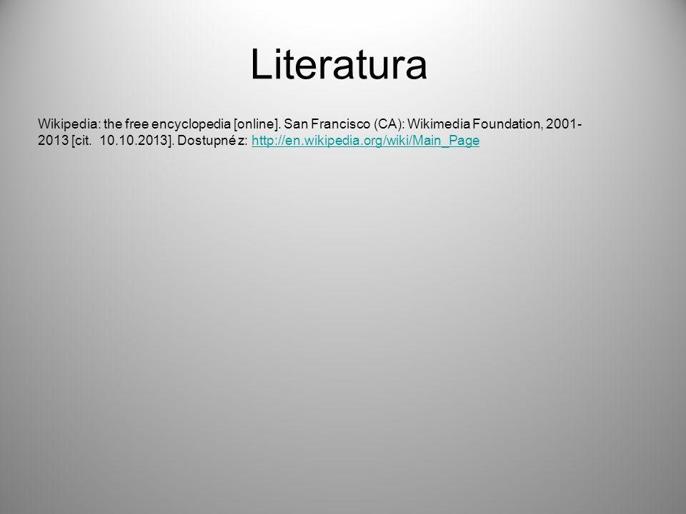 Wikipedia: the free encyclopedia [online]. San Francisco (CA): Wikimedia Foundation, 2001- 2013 [cit. 10.10.2013]. Dostupné z: http://en.wikipedia.org
