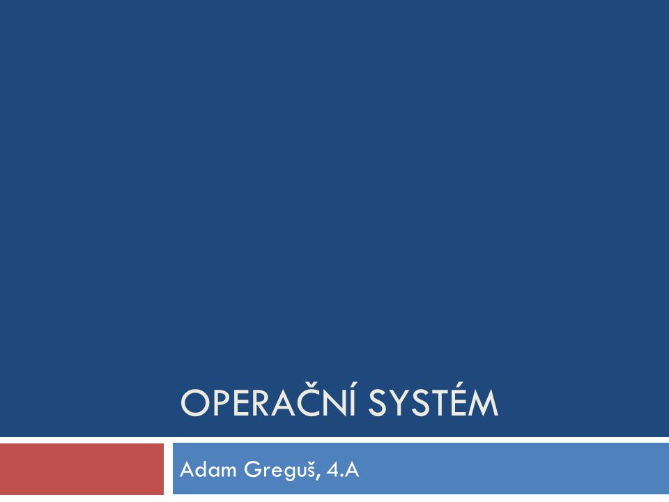  Základní programové vybavení počítače, které je zavedeno do paměti počítače při jeho startu a zůstává v činnosti až do vypnutí  Provádí základní úkoly: zajištění možnosti ovládání počítače, komunikace s HW a vytvářet pro procesy stabilní aplikační rozhraní (API) a přidělovat jim systémové zdroje  Skládá se z jádra (kernelu) a pomocných systémových nástrojů