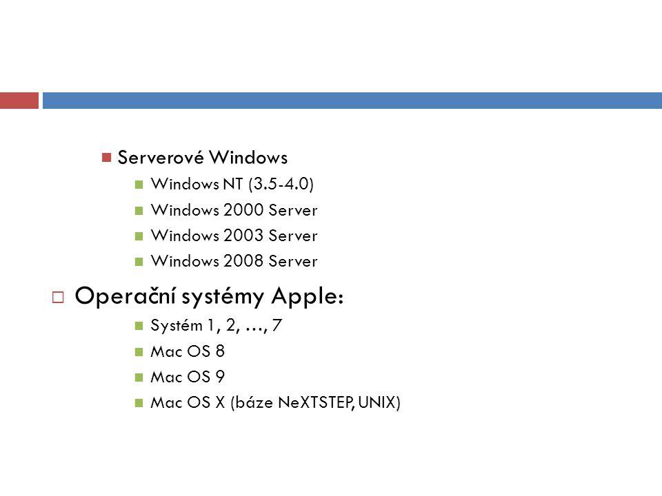Serverové Windows Windows NT (3.5-4.0) Windows 2000 Server Windows 2003 Server Windows 2008 Server  Operační systémy Apple: Systém 1, 2, …, 7 Mac OS 8 Mac OS 9 Mac OS X (báze NeXTSTEP, UNIX)