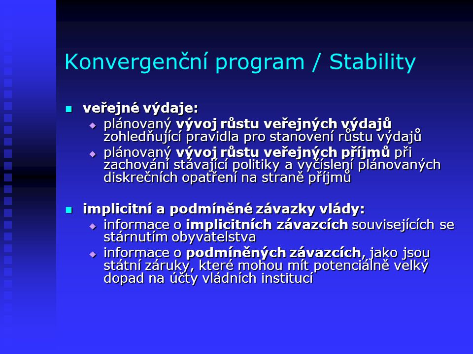 Konvergenční program / Stability veřejné výdaje: veřejné výdaje:  plánovaný vývoj růstu veřejných výdajů zohledňující pravidla pro stanovení růstu vý