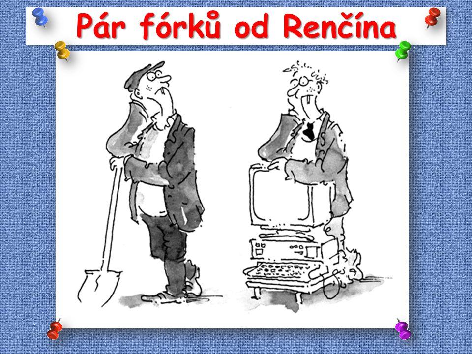 Pár fórků od Renčína
