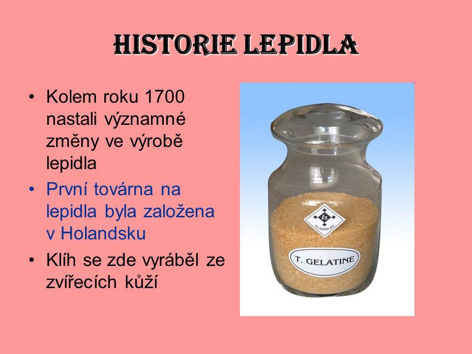 HISTORIE LEPIDLA Kolem roku 1700 nastali významné změny ve výrobě lepidla První továrna na lepidla byla založena v Holandsku Klíh se zde vyráběl ze zvířecích kůží
