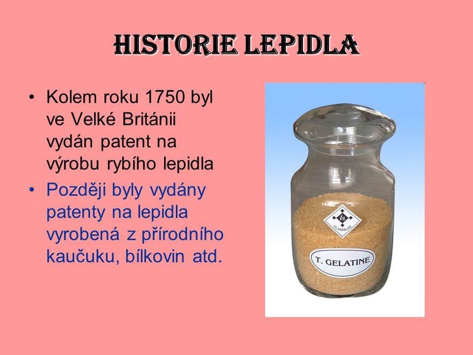 HISTORIE LEPIDLA Kolem roku 1750 byl ve Velké Británii vydán patent na výrobu rybího lepidla Později byly vydány patenty na lepidla vyrobená z přírodního kaučuku, bílkovin atd.