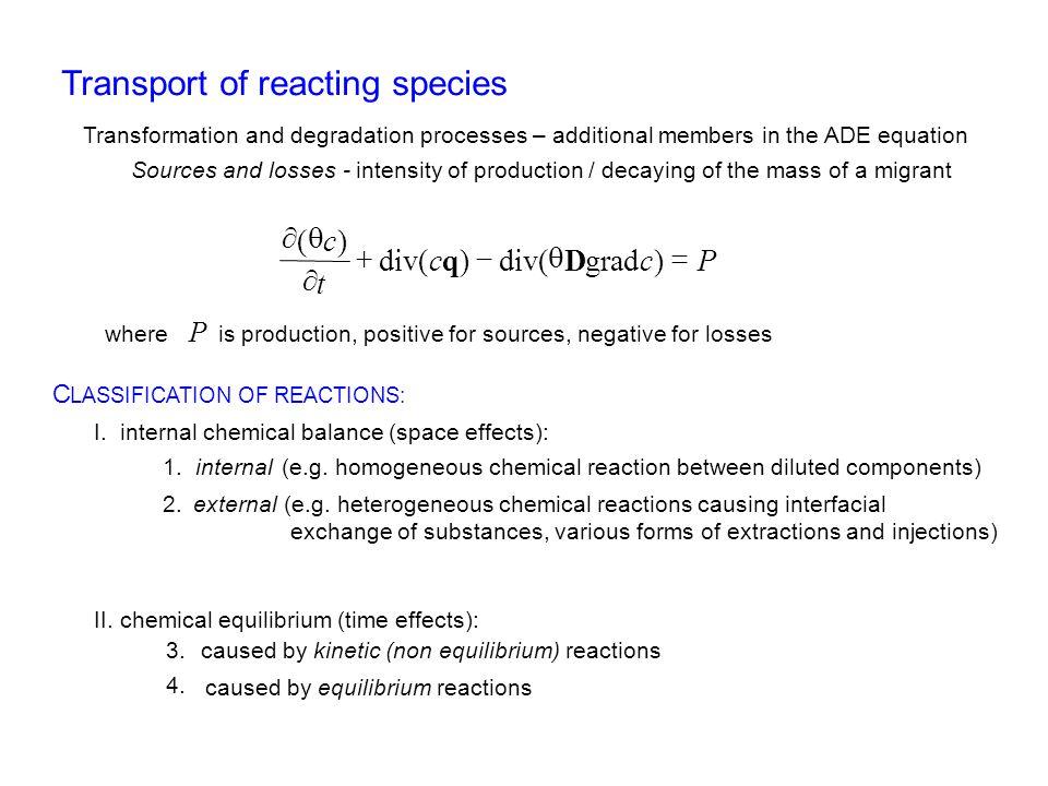 Interní reakce jsou obvykle vyjádřeny pomocí efektivních rychlostních koeficientů, které závisí na dalších proměnných, např.