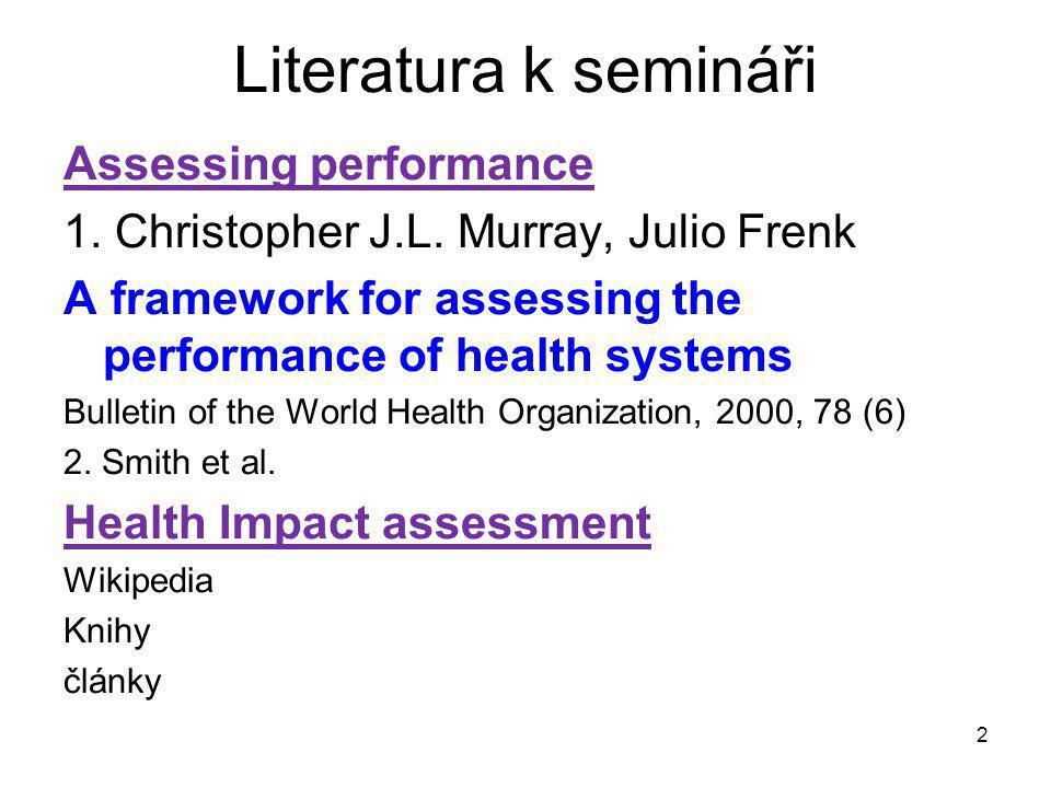 Diskuse prvního podkladového materiálu: Murray, Frenk 2000 A framework for assessing the performance of health systems Christopher J.L.