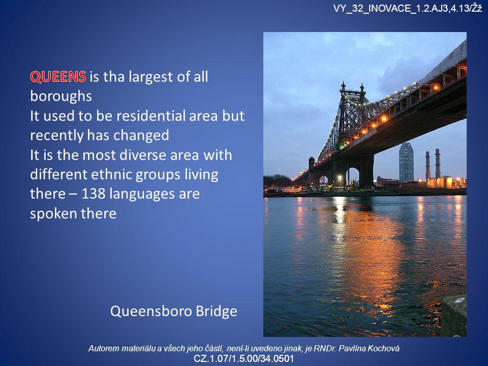 Queensboro Bridge VY_32_INOVACE_1.2.AJ3,4.13/Žž Autorem materiálu a všech jeho částí, není-li uvedeno jinak, je RNDr. Pavlína Kochová CZ.1.07/1.5.00/3