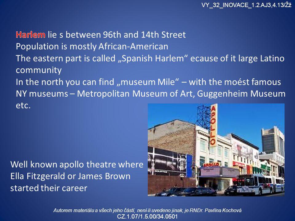 Well known apollo theatre where Ella Fitzgerald or James Brown started their career VY_32_INOVACE_1.2.AJ3,4.13/Žž Autorem materiálu a všech jeho částí, není-li uvedeno jinak, je RNDr.