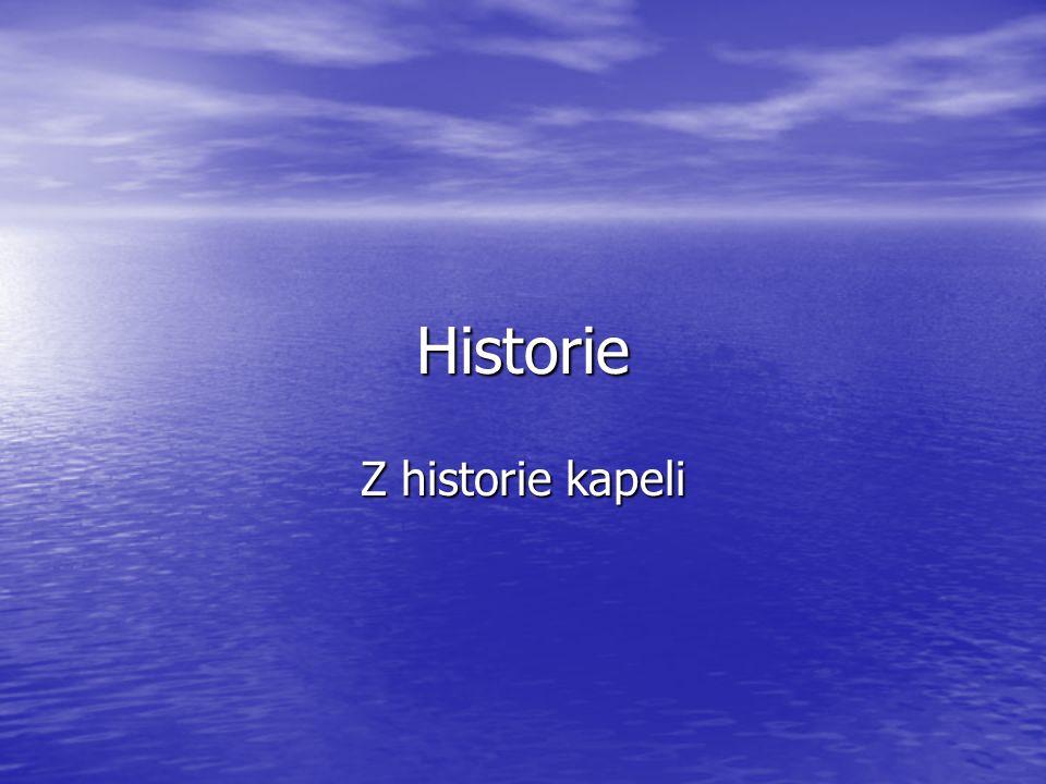 Historie Z historie kapeli