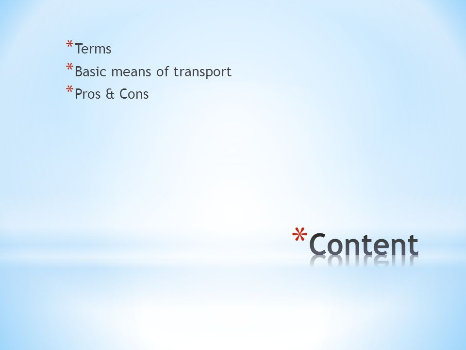 * Terms * Basic means of transport * Pros & Cons