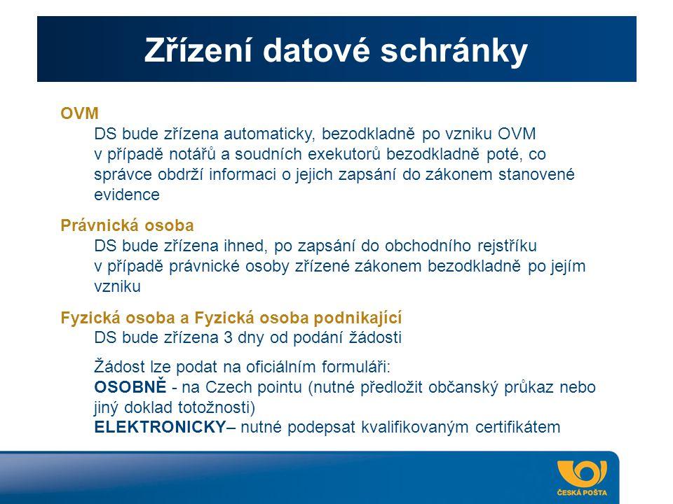 Zřízení datové schránky OVM DS bude zřízena automaticky, bezodkladně po vzniku OVM v případě notářů a soudních exekutorů bezodkladně poté, co správce