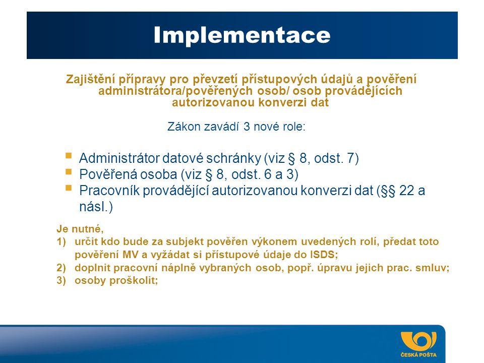 Implementace Zajištění přípravy pro převzetí přístupových údajů a pověření administrátora/pověřených osob/ osob provádějících autorizovanou konverzi dat  Administrátor datové schránky (viz § 8, odst.
