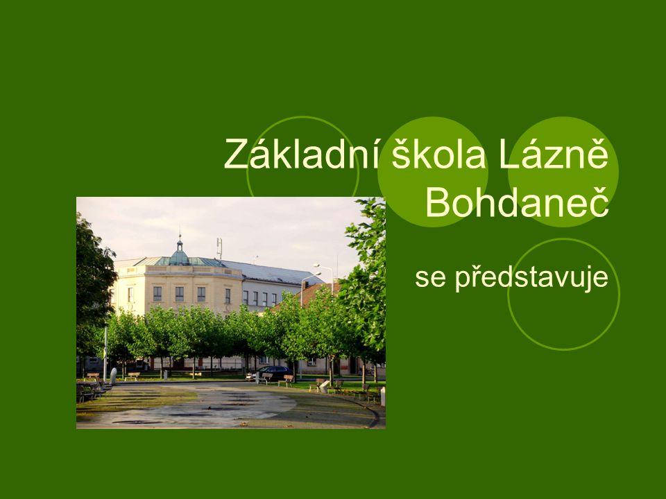 ZŠ Lázně Bohdaneč Budova druhého stupně na Masarykově náměstí Budova prvního stupně Na Lužci