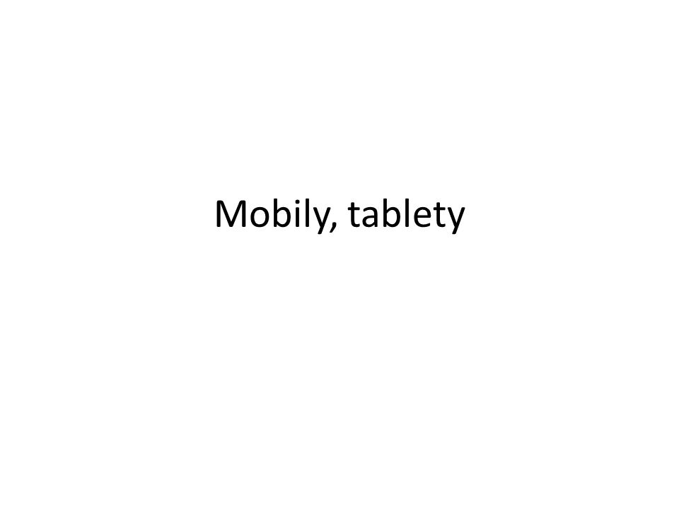 Mobily, tablety
