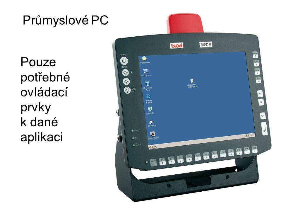 Pouze potřebné ovládací prvky k dané aplikaci Průmyslové PC