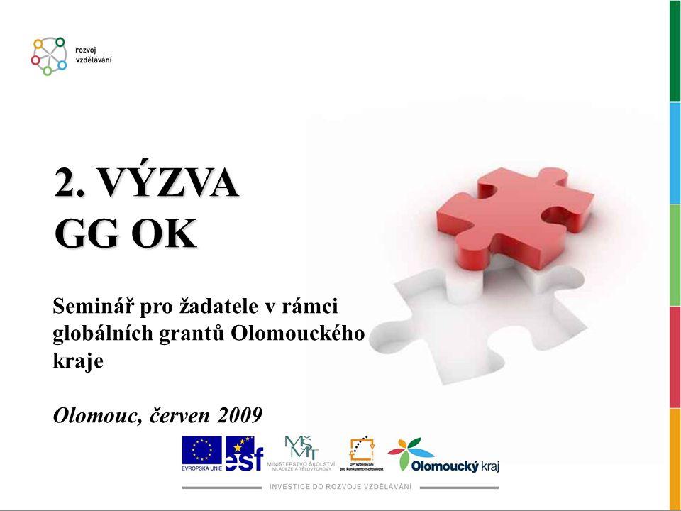 Seminář pro žadatele v rámci globálních grantů Olomouckého kraje Olomouc, červen 2009 2.