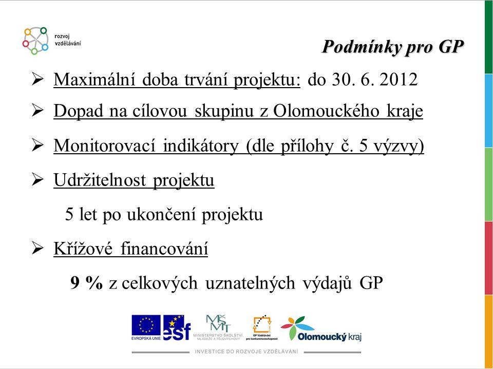 Podmínky pro GP  Maximální doba trvání projektu: do 30.