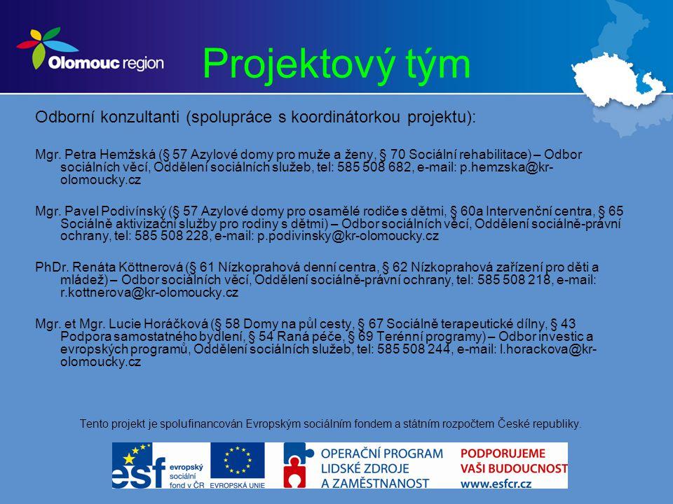 Projektový tým Odborní konzultanti (spolupráce s koordinátorkou projektu): Mgr.