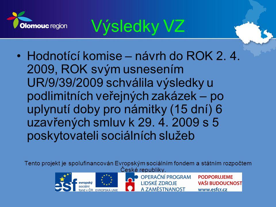 Výsledky VZ Hodnotící komise – návrh do ROK 2. 4.