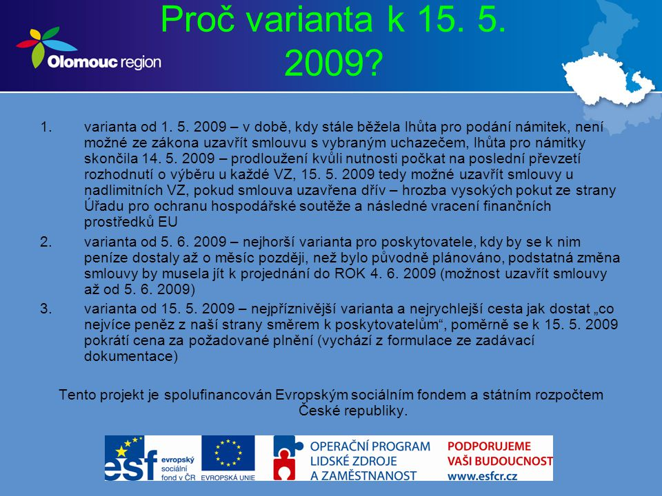 Proč varianta k 15. 5. 2009. 1.varianta od 1. 5.