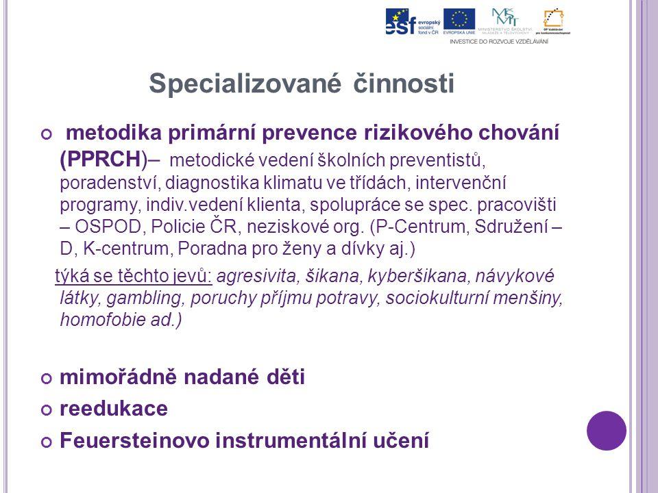 Specializované činnosti metodika primární prevence rizikového chování (PPRCH)– metodické vedení školních preventistů, poradenství, diagnostika klimatu