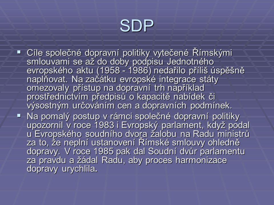 SDP  Cíle společné dopravní politiky vytečené Římskými smlouvami se až do doby podpisu Jednotného evropského aktu (1958 - 1986) nedařilo příliš úspěš