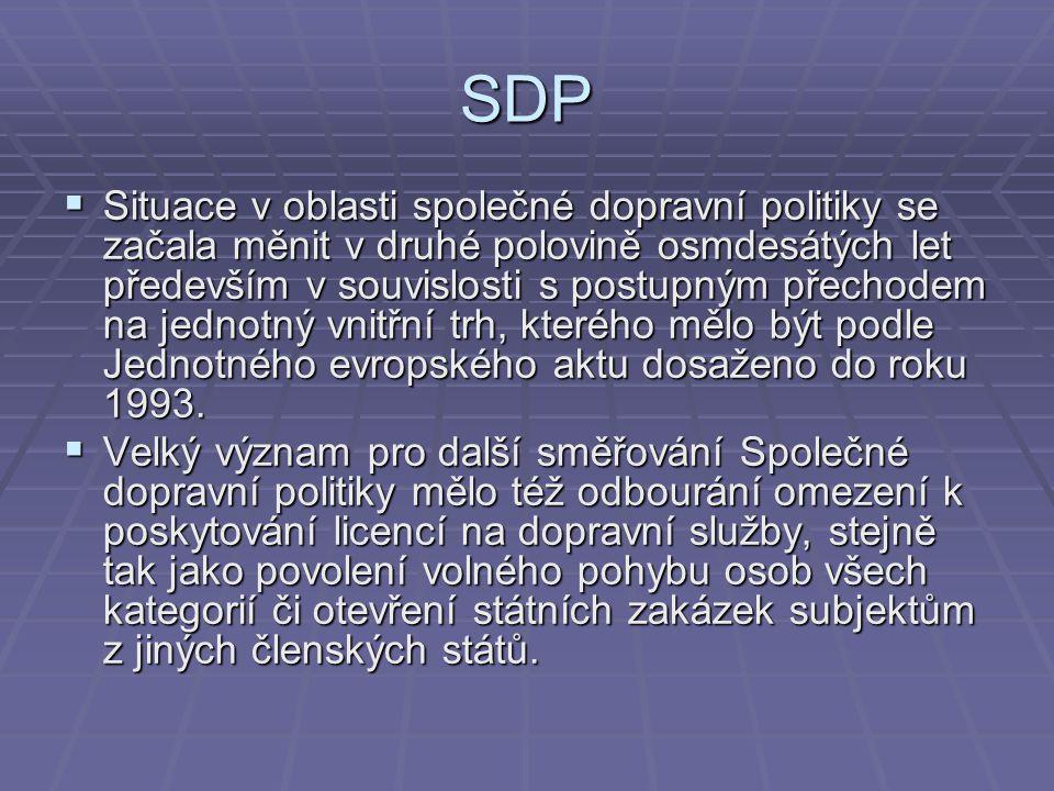 SDP  Situace v oblasti společné dopravní politiky se začala měnit v druhé polovině osmdesátých let především v souvislosti s postupným přechodem na j