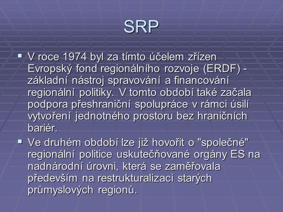SRP  V roce 1974 byl za tímto účelem zřízen Evropský fond regionálního rozvoje (ERDF) - základní nástroj spravování a financování regionální politiky
