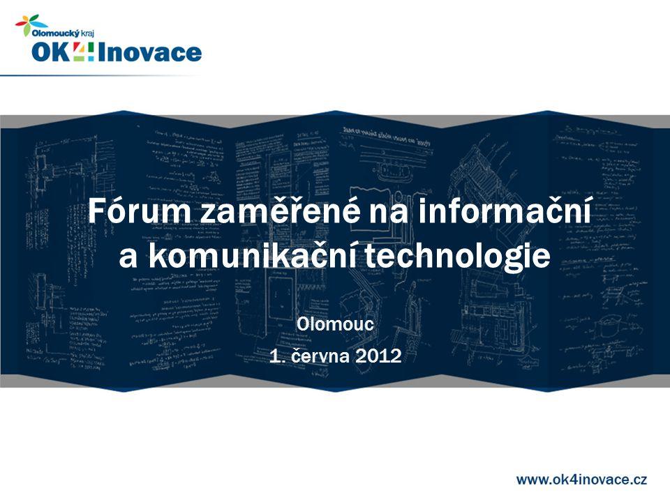 Fórum zaměřené na informační a komunikační technologie Olomouc 1. června 2012