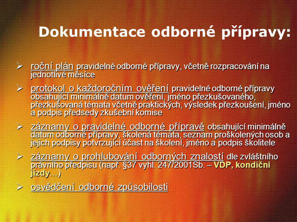 Dokumentace odborné přípravy:  roční plán pravidelné odborné přípravy, včetně rozpracování na jednotlivé měsíce  protokol o každoročním ověření prav