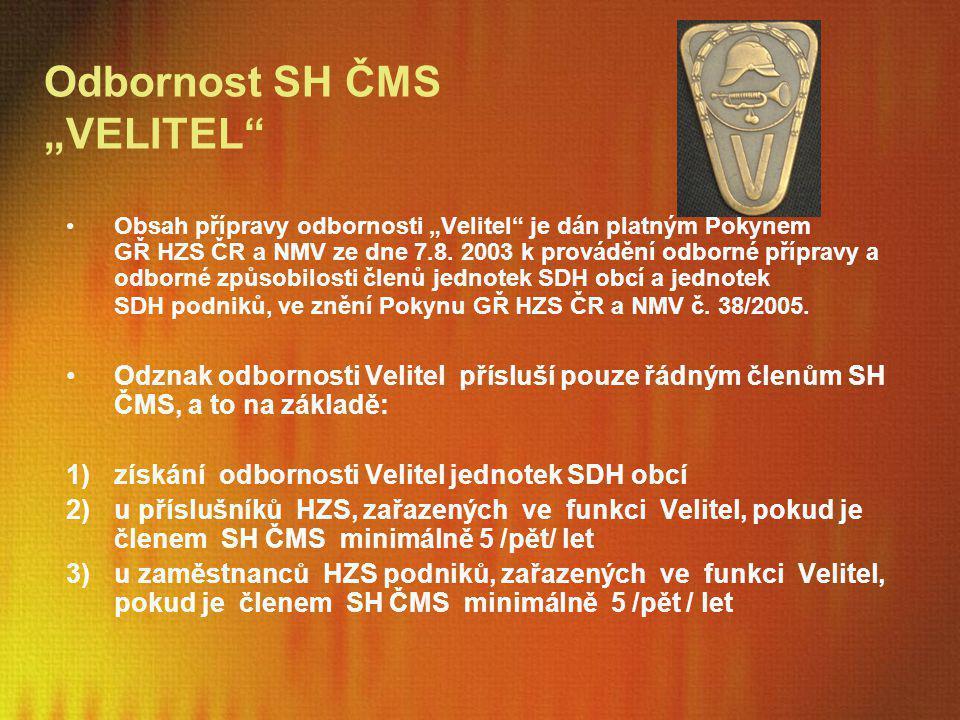 """Odbornost SH ČMS """"VELITEL"""" Obsah přípravy odbornosti """"Velitel"""" je dán platným Pokynem GŘ HZS ČR a NMV ze dne 7.8. 2003 k provádění odborné přípravy a"""
