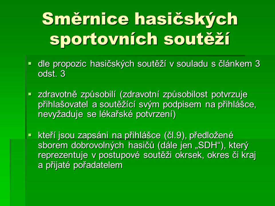Směrnice hasičských sportovních soutěží  dle propozic hasičských soutěží v souladu s článkem 3 odst. 3  zdravotně způsobilí (zdravotní způsobilost p