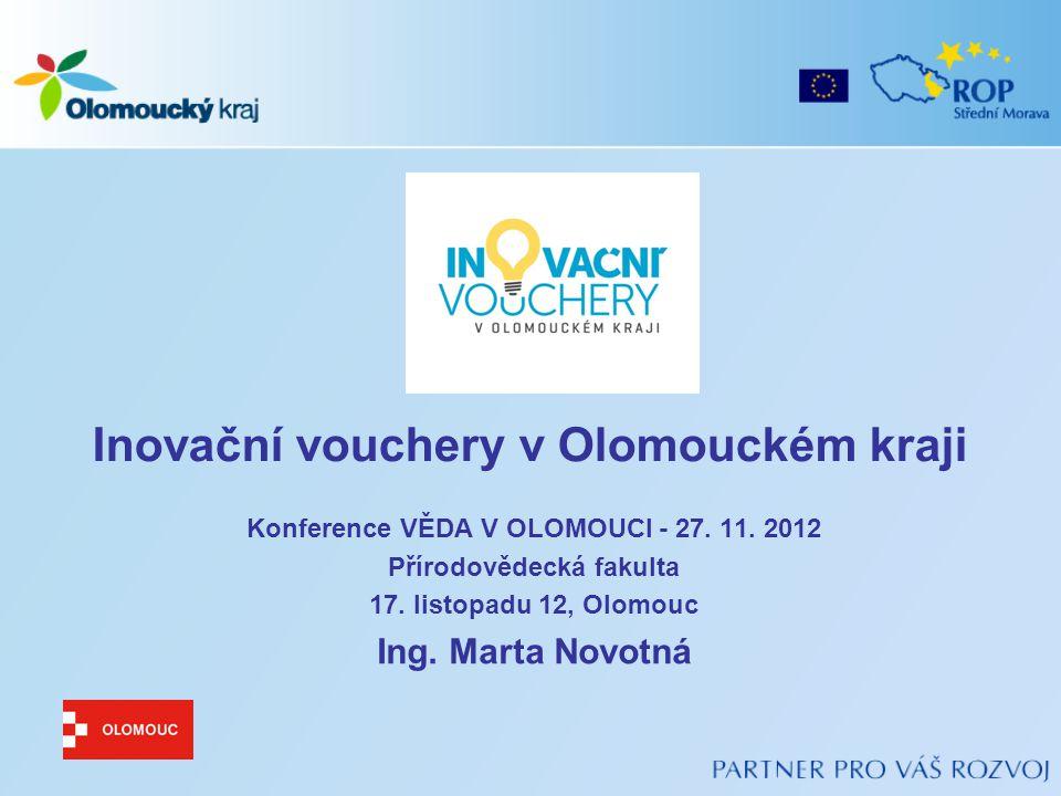 Inovační vouchery v Olomouckém kraji Konference VĚDA V OLOMOUCI - 27.