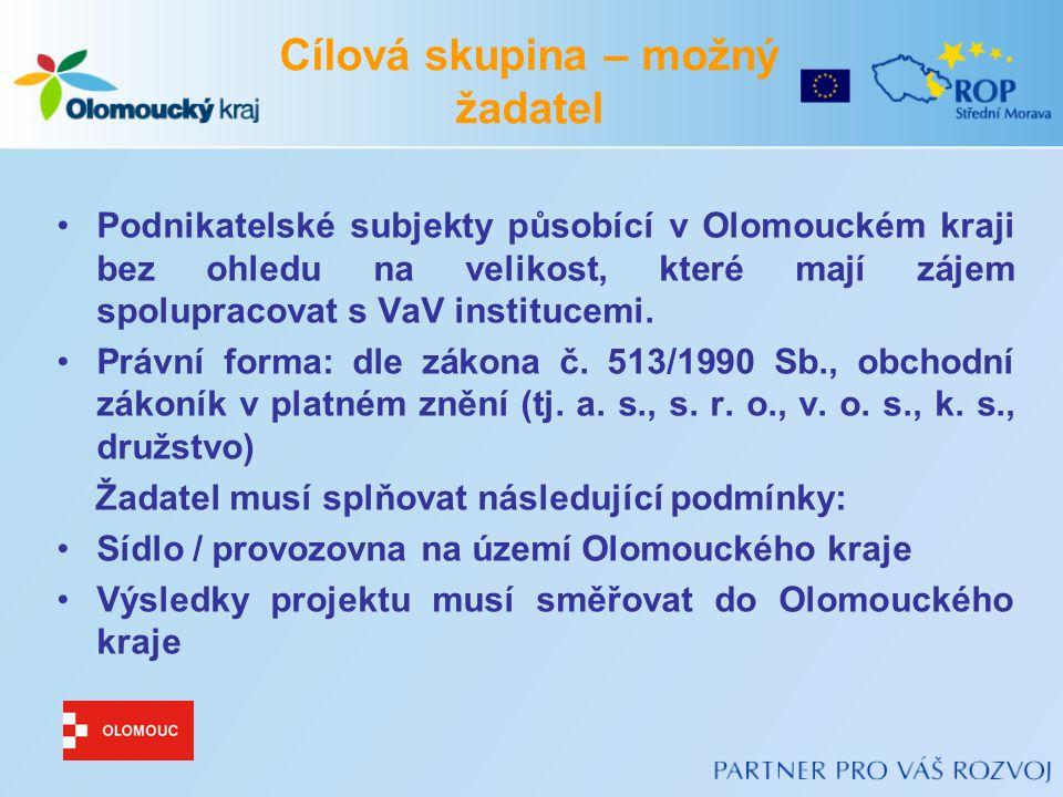 Podnikatelské subjekty působící v Olomouckém kraji bez ohledu na velikost, které mají zájem spolupracovat s VaV institucemi.