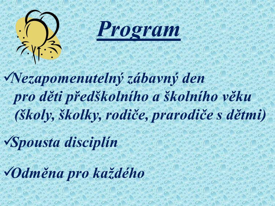 Program Nezapomenutelný zábavný den pro děti předškolního a školního věku (školy, školky, rodiče, prarodiče s dětmi) Spousta disciplín Odměna pro každého